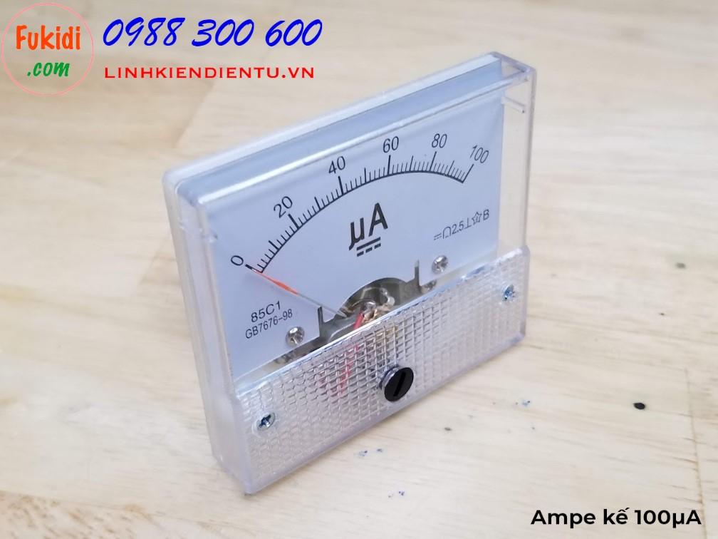 Ampe kế DC 100uA 85C1 đo dòng điện DC từ 0 đến 100µA / 100uA /100 microampe
