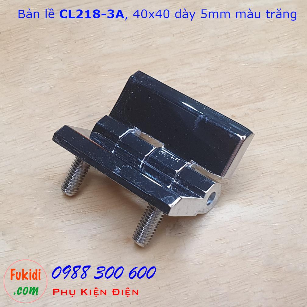 Bản lề hợp kim kẽm CL218-3A, 40x40, dày 5mm gắn sẵn đinh ốc 5mm dài 12mm màu trắng CL218-3AW