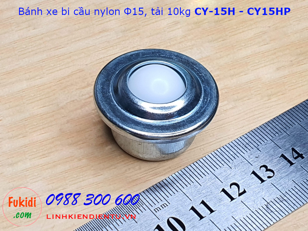Bánh xe bi cầu nylon CY-15H bi nylon phi 15mm vỏ thép, tải trọng 15kg - CY15HP