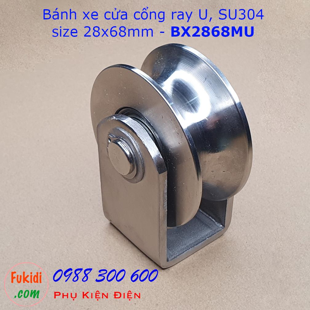 Bánh xe cửa cổng ray U inox 304 kích thước 28x68mm tải 480kg - BX2868MU