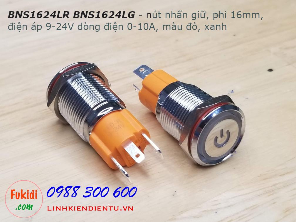 BNS1624LG nút nhấn giữ, có đèn báo màu xanh phi 16, điện áp 9-24V, dòng điện 10A