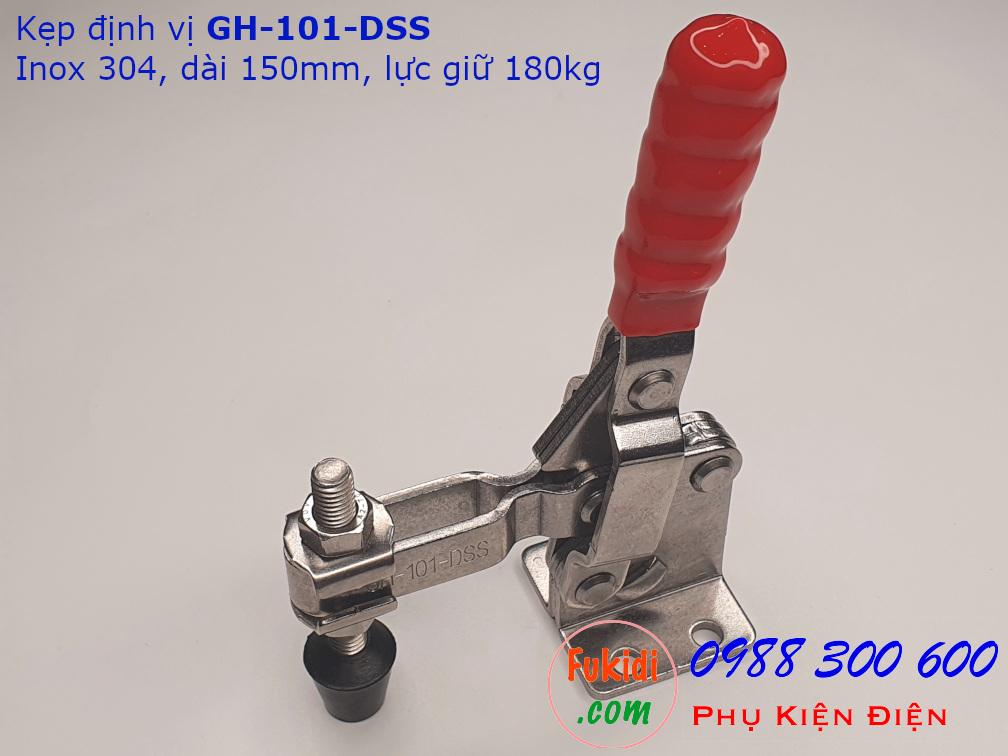 Kẹp định vị GH-101-DSS inox 304 dài 150mm, lực kẹp 180kg - GH101DSS