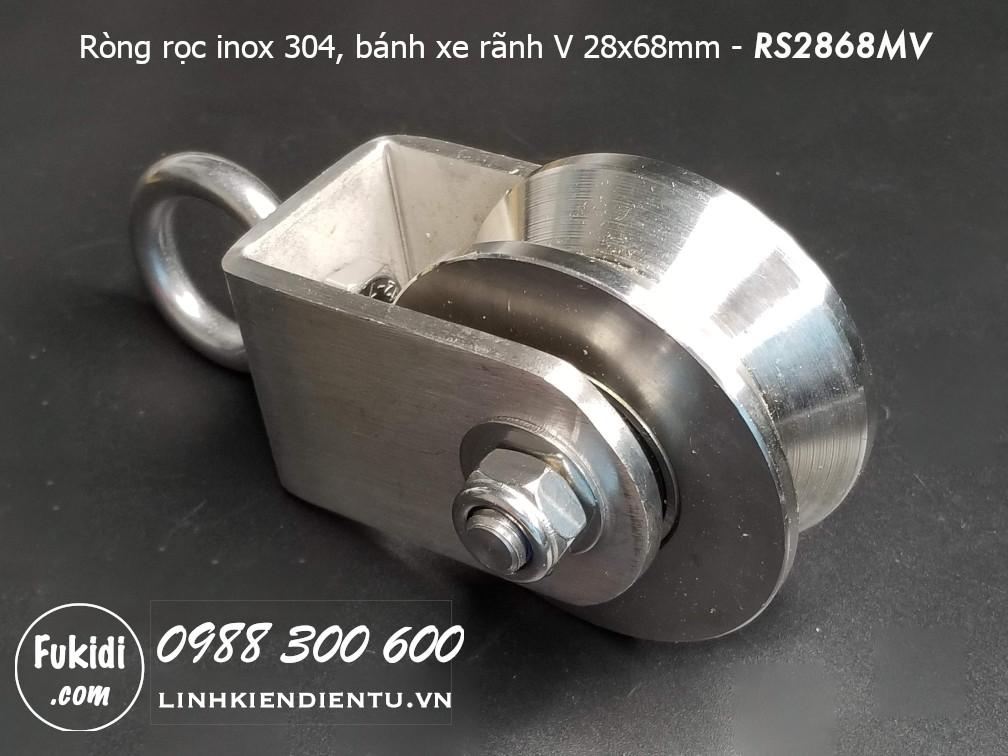 Ròng rọc RS2868MV rãnh V inox 304 tải trọng 800kg, bánh xe 28x68mm dây cáp phi 12-25mm