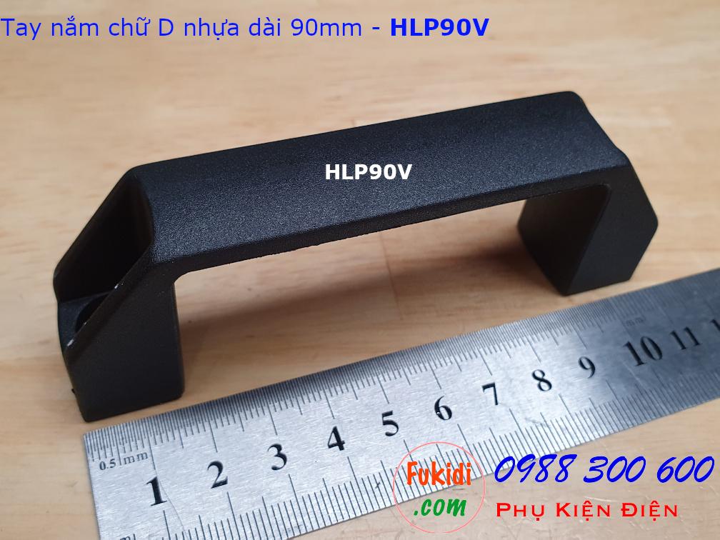 Tay nắm chữ D nhựa cứng chiều dài 90mm - HLP90V