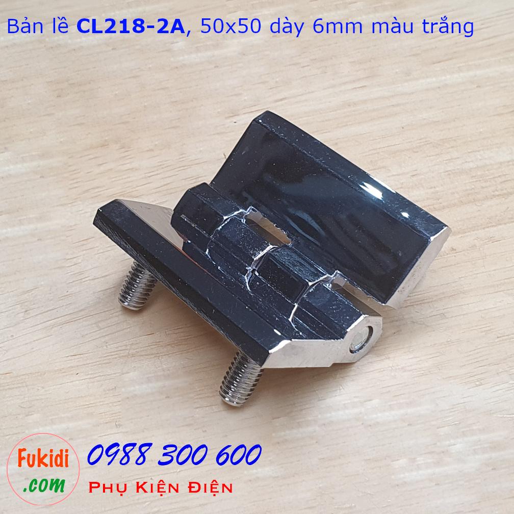 Bản lề hợp kim kẽm CL218-2A, 50x50, dày 6mm màu trắng CL218-2AW