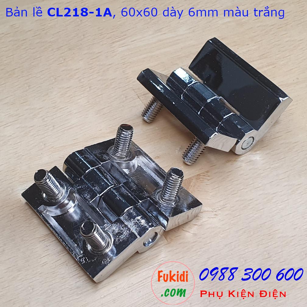 Bản lề hợp kim kẽm CL218-1A, 60x60, dày 6mm màu trắng CL218-1AW