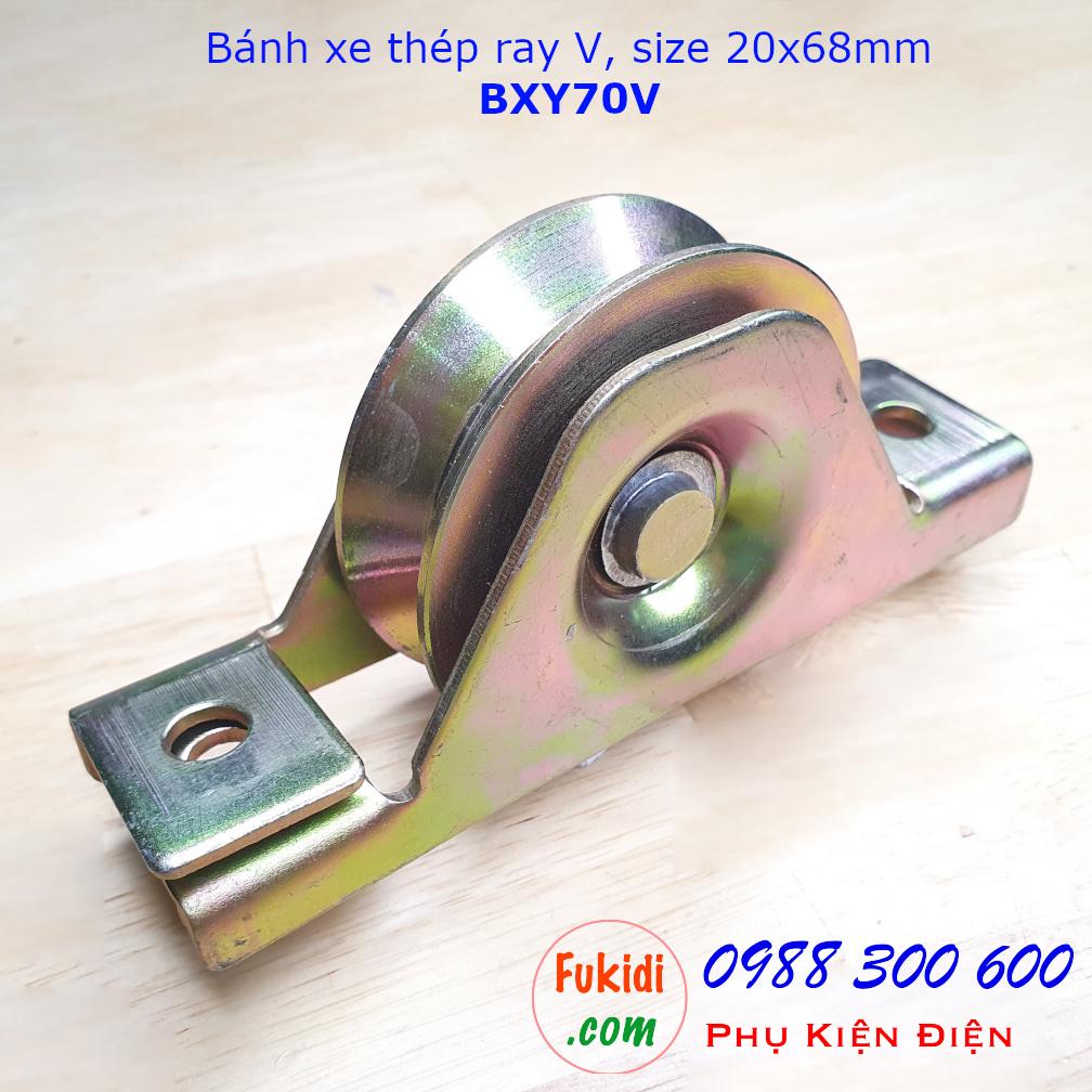 Bánh xe cổng lùa thép ray V, size 20x68mm tải trọng 150kg - BXY70V