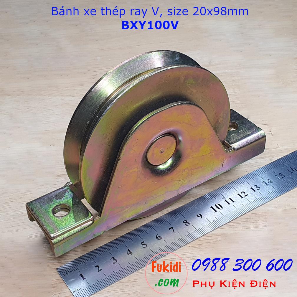 Bánh xe cổng lùa thép ray V, size 20x98mm tải trọng 200kg - BXY100V