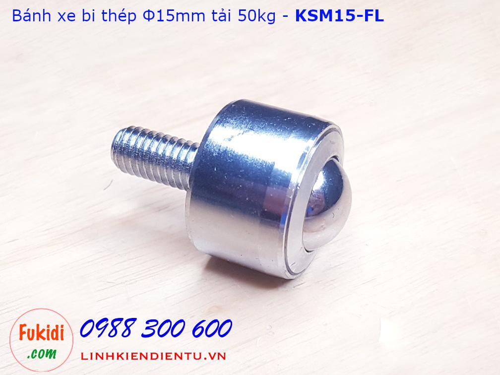 Bánh xe bi cầu KSM15-FL bi thép phi 15mm, tải trọng 50kg - KSM15FL