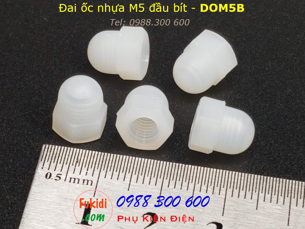 Đai ốc nhựa đầu bít, tán đầu chụp, đai ốc chỏm cầu, tán cầu M5 - DOM5B