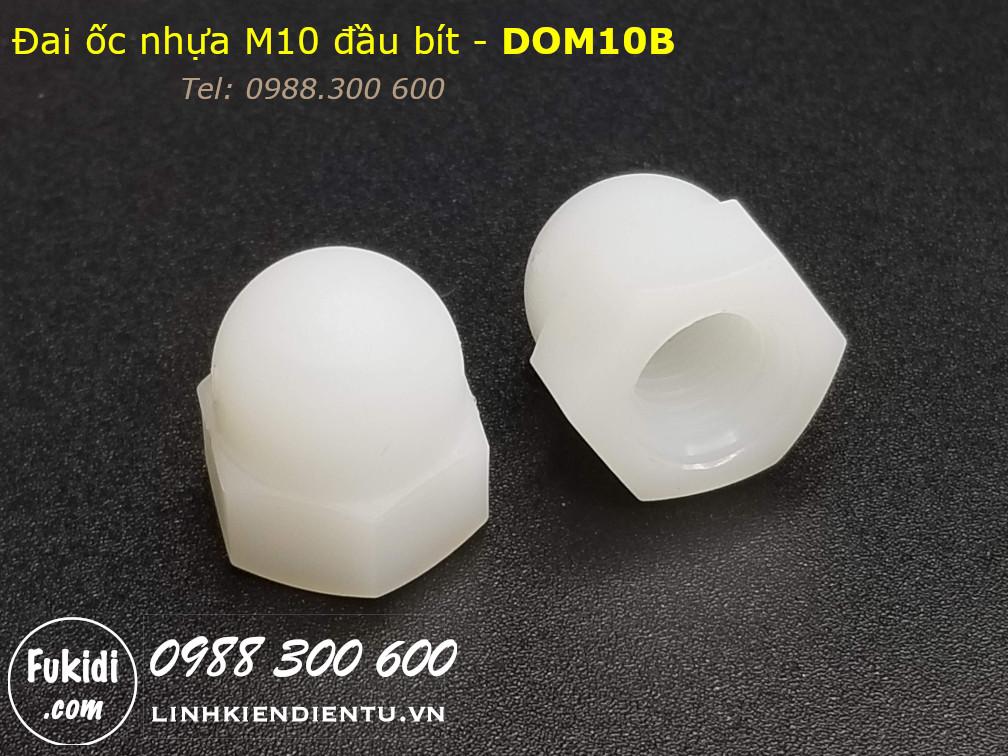 Đai ốc nhựa đầu bít, tán đầu chụp, đai ốc chỏm cầu, tán cầu M10 - DOM10B