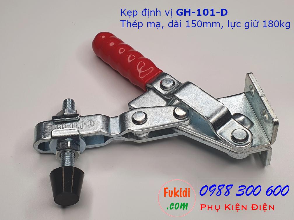 Kẹp định vị GH-101-D thép mạ dài 150mm, lực kẹp 180kg