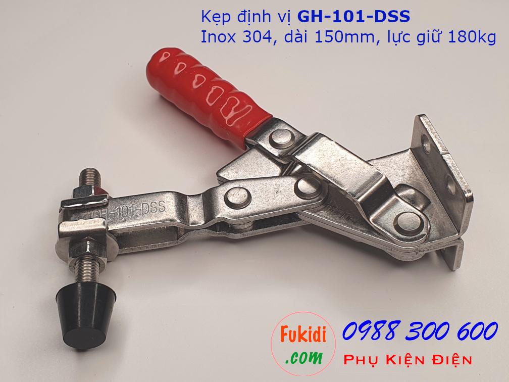 Kẹp định vị GH-101-DSS inox 304 dài 150mm, lực kẹp 180kg