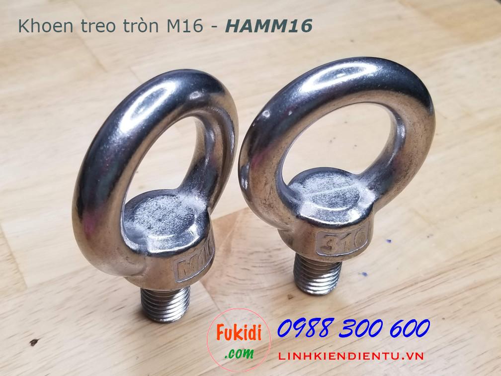 Khoen treo tròn, inox 304 kích thước M16 model HAMM16