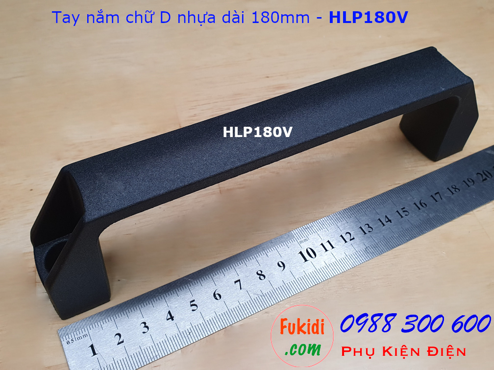 Tay nắm chữ D bằng nhựa cứng chiều dài 180mm - HLP180V