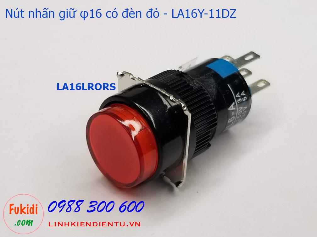 Nút nhấn giữ 16mm vỏ nhựa có đèn đỏ 24V LA16Y-11DZ - LA16LRORS