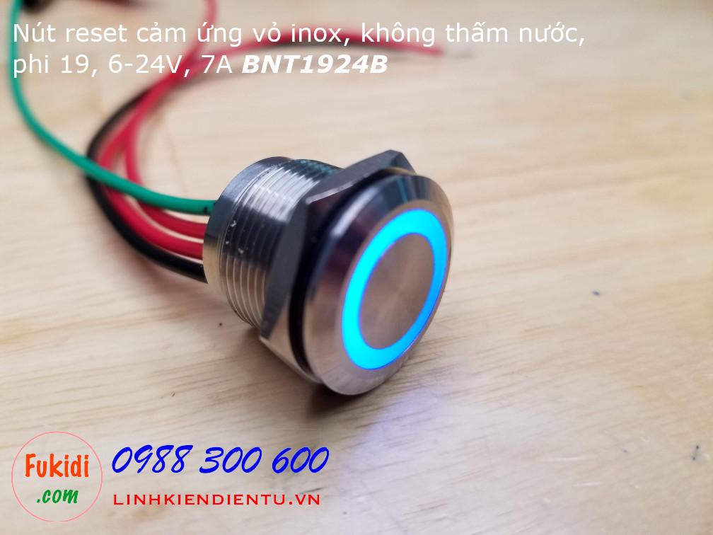 Nút nhấn nhả cảm ứng vỏ inox có đèn xanh lục, phi 19, không thấm nước, điện áp 6-24VDC, dòng tải 7A BNT1924B