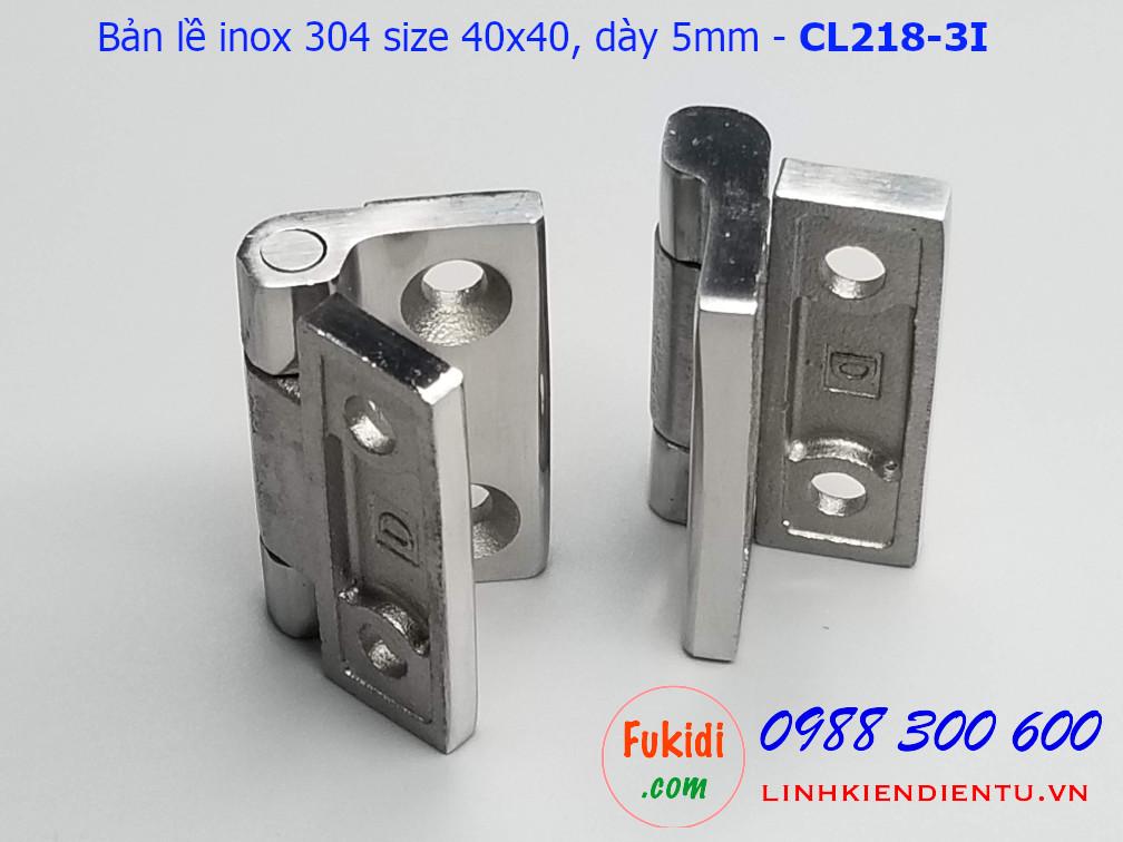Bản lề inox 304 size 40x40 dày 5mm CL218-3I
