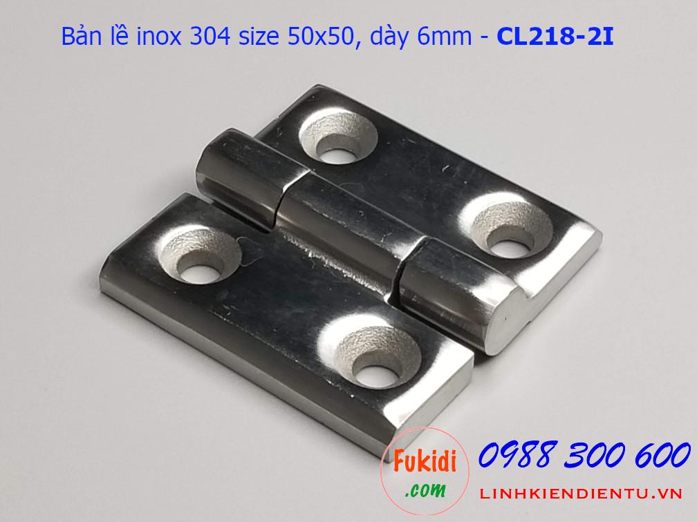 Bản lề inox 304 size 50x50 dày 6mm CL218-2I