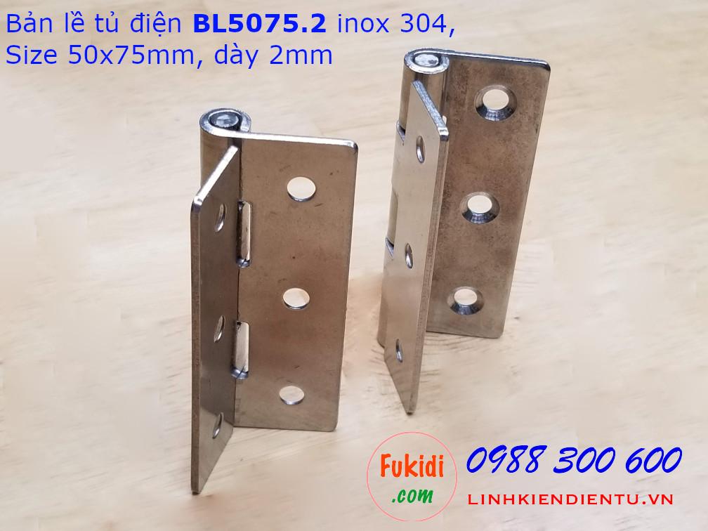 Bản lề tủ điện inox 304, kích thước 50x75mm, bề dày 2mm, model BL5075.2