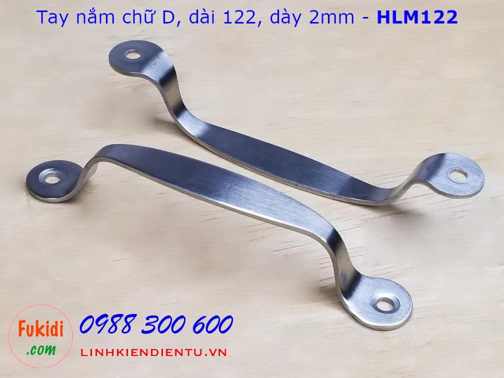 Tay nắm chữ D dạng dẹp chiều dài 122, dày 2mm thép không gỉ - HLM122