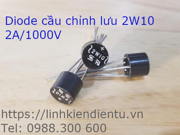 2W10: Diode cầu chỉnh lưu 2A/1000V hình tròn