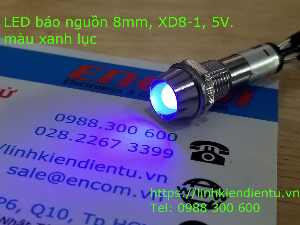 XD8-1 đèn LED báo nguồn 5v, vỏ kim loại, phi 8mm, màu xanh lục