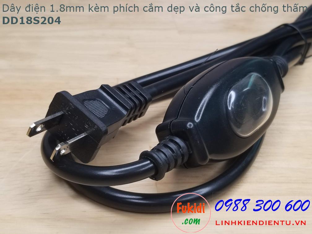 Dây điện 1.8m kèm phích cắm dẹp và công tắc chống thấm ES204 - DD18S204