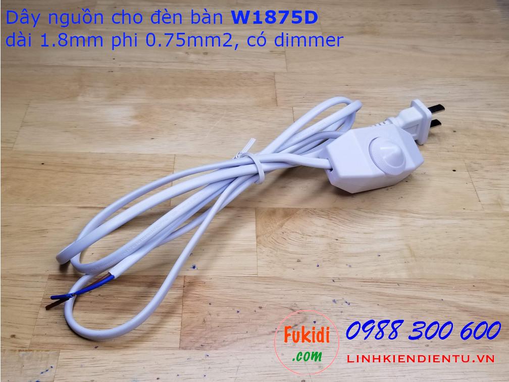 Dây nguồn dùng cho đèn bàn W1875D dài 1.8mm kích thước 0.75mm2 kèm Dimmer