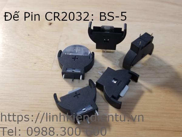 Đế Pin CR2032 loại BS-5, ba chân đứng