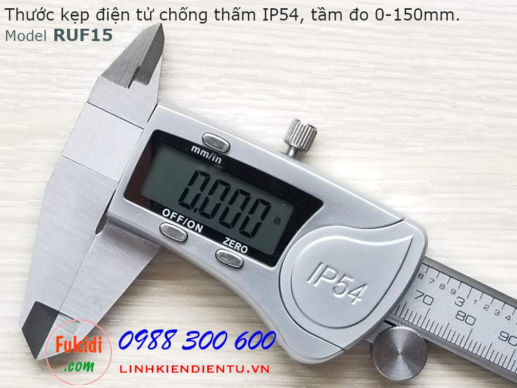 Thước kẹp điện tử RUF15, chống thấm nước IP54, chất liệu nhôm và thép không rỉ, tầm đo 0-150mm